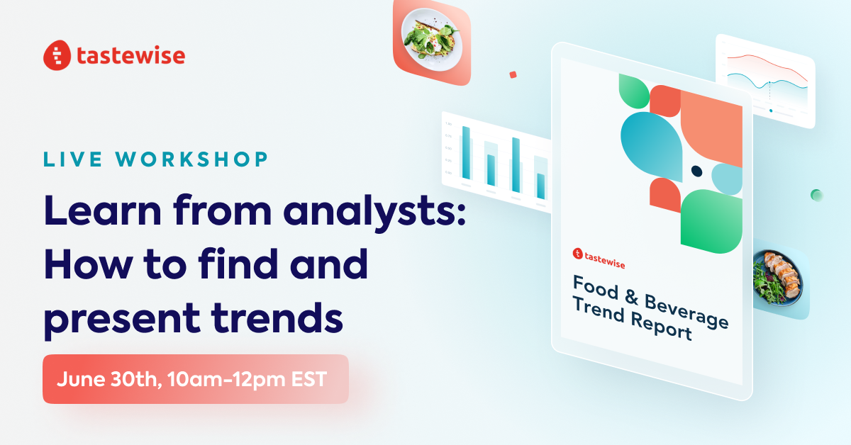 Tastewise Workshop: How to Build a Trend Report